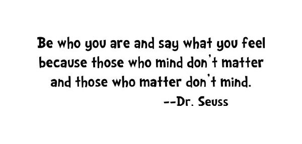Be who you are - Spreuk dr. Seuss